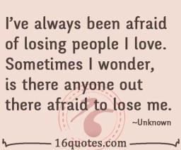 afraid of losing people