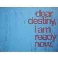am ready Destiny.....