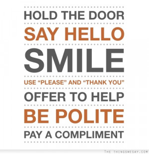 """Hold The Door Say Hello Smile Use """"Please"""" And """"Thank You ..."""