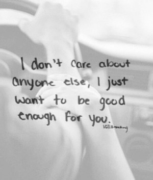 Just Want to Be Good Enough Quotes
