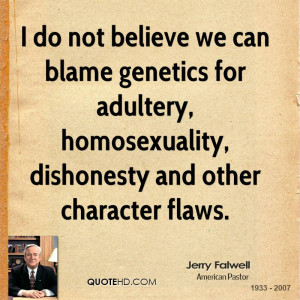 do not believe we can blame genetics for adultery, homosexuality ...