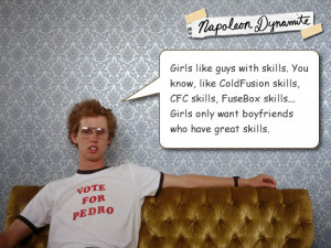 Napoleon Dynamite Talks About ColdFusion And Girls: Girls like guys ...