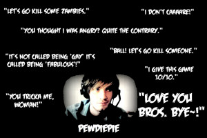 Pewdiepie Quotes 2013
