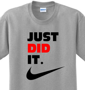 Details about Just Did It Funny Saying Nike Slogan Spoof Witty Humor ...