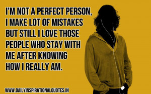 not a perfect person, i make lot of mistakes but still i love ...