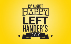 ... the day is set aside for left handed people to encourage each other