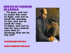 QUOTES OF SAINT IGNATIUS OF LOYOLA - 13-08-2012