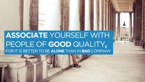 Assosciate Yourself Dope Quote