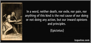 In a word, neither death, nor exile, nor pain, nor anything of this ...