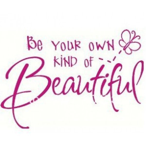 Be your own kind of Beautiful...quotes and sayings Wall Sticker Vinyl ...