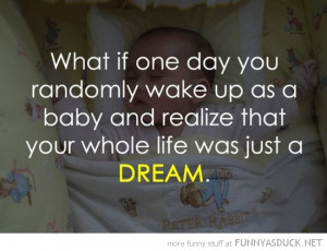 wake up a baby life all a dream quote funny pics pictures pic picture ...