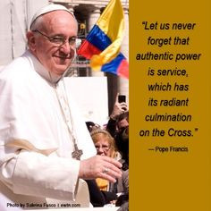 Pope Francis Quote. Get the latest on EWTN! www.ewtn.com/channelfinder