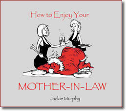 How to Enjoy Your Mother-in-Law by Jackie Murphy ... Bad Ass Books