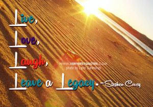 Live love laugh quotes, Stephen Covey quotes