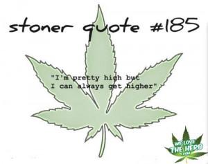 ... Stoner Quotes, Quotes 441, Ganja Fun 3, Stoner Life, 420, Stoner Girl
