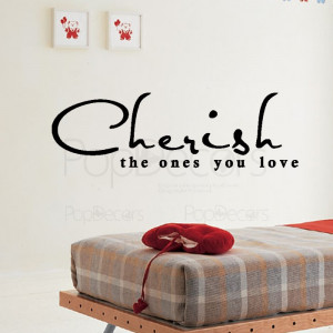 Removable Wall Sticker - Cherish the Ones You Love- Vinyl Words and ...
