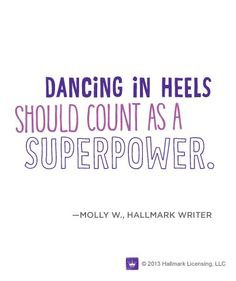 Dancing In Heels Should Count As A Superpower Dance Quote Ballroom