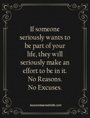 If someone seriously wants to be part of your life, they will ...