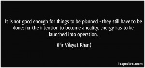 It is not good enough for things to be planned - they still have to be ...