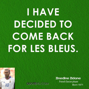 have decided to come back for Les Bleus.