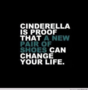 ... Is Proof That A New Pair Of Shoes Can Change Your Life - Funny Quotes