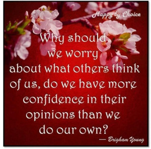 Don't worry about what others think