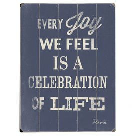 Every Joy We Feel Is A Celebration Of Life - Joy Quotes