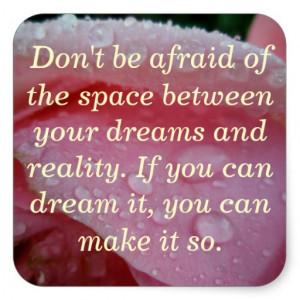 Dream Quote Pink Rose Petals Inspirational Sticker Square Sticker
