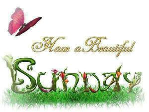 Have a beautiful Sunday