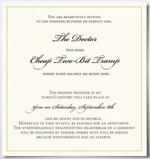 You are regretfully invited to the wedding between my perfect son, The ...