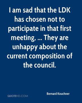 Bernard Kouchner - I am sad that the LDK has chosen not to participate ...