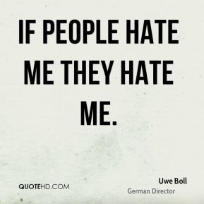 More Uwe Boll Quotes