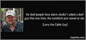 Larry The Cable Guy Funny Quotes