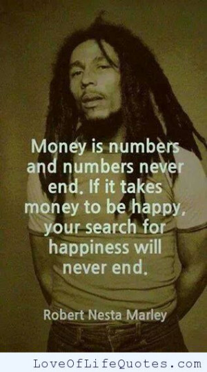 bob marley quote on money and happiness bob marley quote on rain bob ...