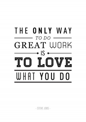 Great Steve Jobs quote. Inspiration and wisdom