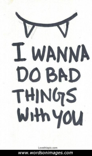 Wanna Do Bad Things to You Quote