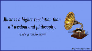 BEETHOVEN QUOTES MUSIC IS A HIGHER REVELATION
