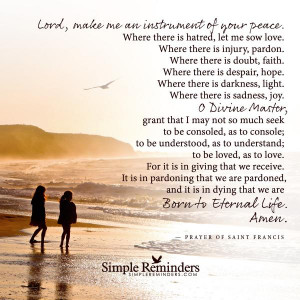 Lord make me an instrument of your peace by Saint Francis