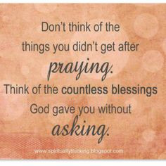 ... blessings more than I talk about my burdens. Feeling so blessed! More