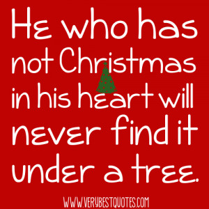 He who has not Christmas in his heart (Christmas Quotes)