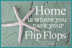 STARFISH 'Home is where you park your FLIP FLOPS' (photo of Crackled ...