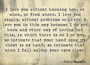 Quote by Pablo Neruda on love