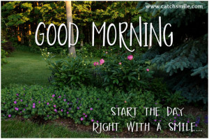 Good Morning – Start the Day RIght With A Smile
