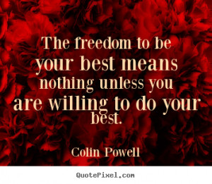 ... be your best means nothing unless you are willing to do your best