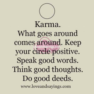 What goes around comes around | Love and Sayings