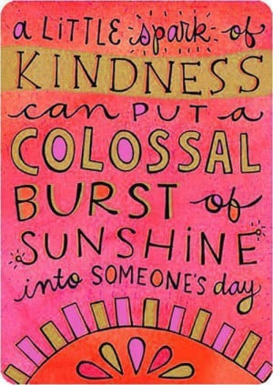little spark of kindness…