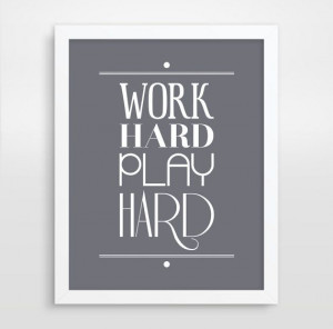 Work Hard Play Hard, Inspirational Quote, Office Decor, Motivational ...