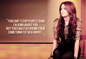 You can't stop people from talking about you, but you can stop giving ...