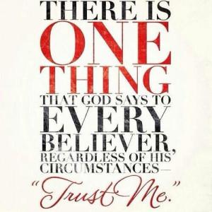 Trust Him!!