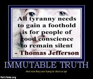 All tyranny needs to gain a foothold is for people of good conscience ...